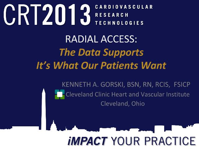 RADIAL ACCESS: The Data Supports It's What Our Patients Want